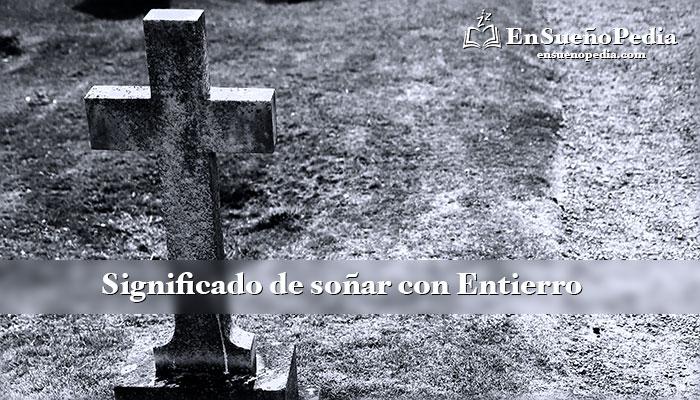 significado-de-sonar-con-entierro