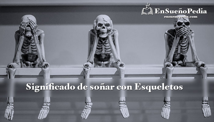 significado-de-sonar-con-esqueleto