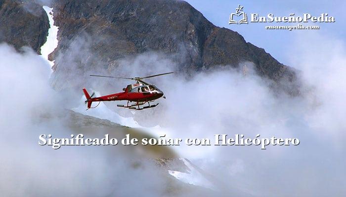 significado-de-sonar-con-helicoptero