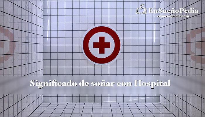 significado-sonar-con-hospital