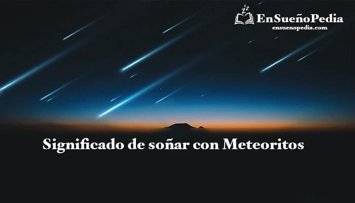 significado-de-sonar-con-meteoritos