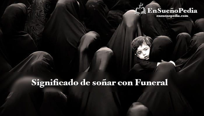significado-de-sonar-con-funeral