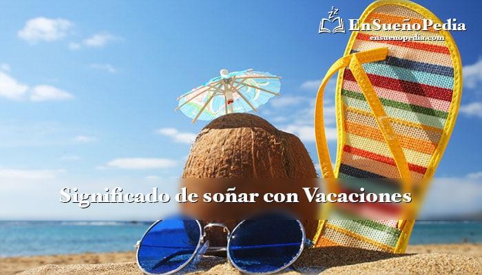 significado-sonar-con-vacaciones