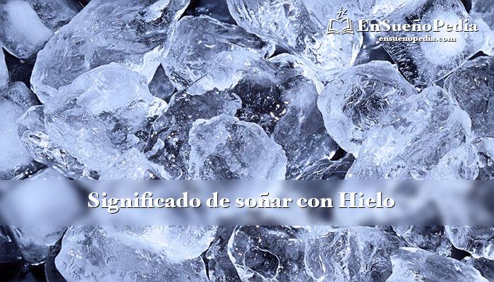 significado-de-sonar-con-hielo