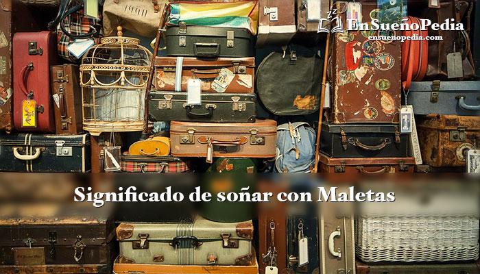 significado-de-sonar-con-maletas