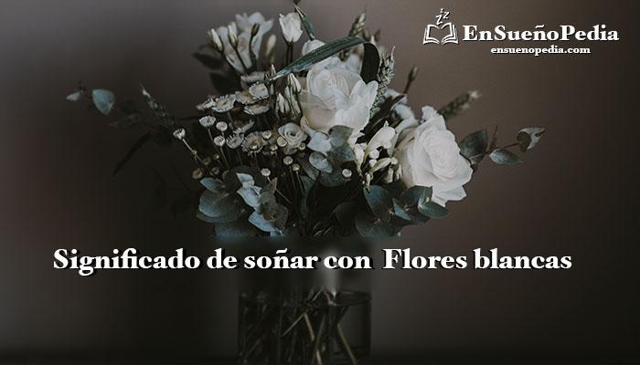 significado-de-sonar-con-flores-blancas